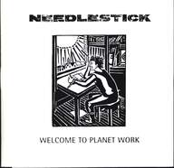 Needlestick: Welcome To Planet Work