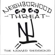 Neighborhood Threat: The Nomad Sessions