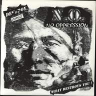 No Oppression: Change What Destroys You!