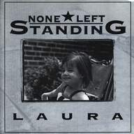 None Left Standing: Laura
