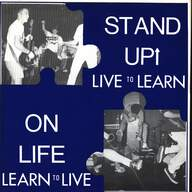 Stand Up/On Life: Live To Learn Learn To Live