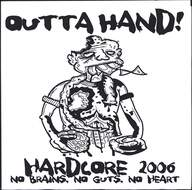 Outta Hand (2): Hardcore 2006: No Brains, No Guts, No Heart