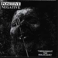 Positive Negative: Throughout The Holocaust