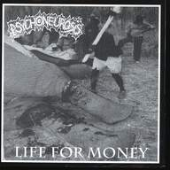 Psychoneurosis: Life For Money