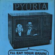 Pyuria (2): I'll Eat Your Brain