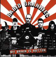 Rabid Grannies: My Brain Is Rotten