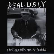 Real Ugly: Live Suffer And Struggle