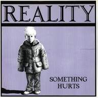 Reality (24): Something Hurts