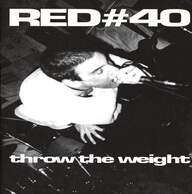 Red Number Fourty (Red # 40): Throw the weight