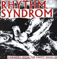 Rhythm Syndrom: Cobwebs From The Empty Skull EP