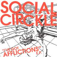 "Social Circkle: ""I've Got Afflictions"" E.P."