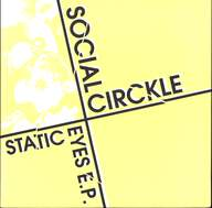 Social Circkle: Static Eyes E.P.