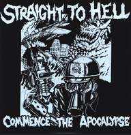Straight To Hell: Commence The Apocalypse
