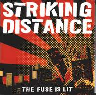 Striking Distance: The Fuse Is Lit
