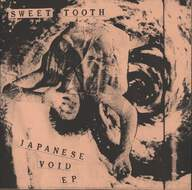 Sweet Tooth (3): Japanese Void EP