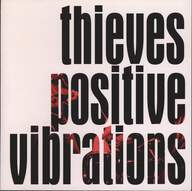 Thieves (4): Positive Vibrations