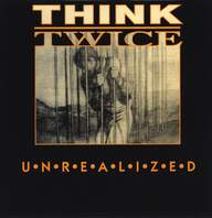 Think Twice (6): Unrealized