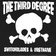 The Third Degree (3): Switchblades & Urethane