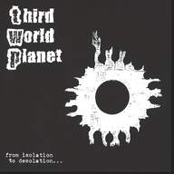 Third World Planet: From Isolation To Desolation