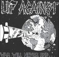 Up Against: War Will Never End...
