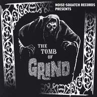 Various: The Tomb Of Grind