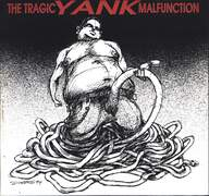 Various: The Tragic Yank Malfunction
