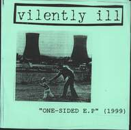 Vilently Ill: One-Sided E.P (1999)