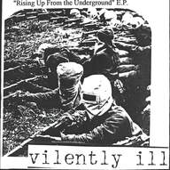 Vilently Ill: Rising Up From The Underground E.P.