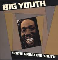 Big Youth: Some Great Big Youth