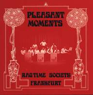 Ragtime Society Frankfurt: Pleasant Moments