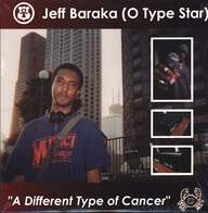 Jeff Baraka: A Different Type Of Cancer