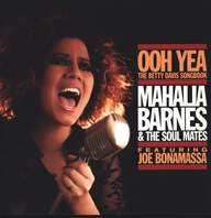 "Mahalia Barnes/The Soul Mates (4)/Joe Bonamassa: Ooh Yea ""The Betty Davis Songbook"""