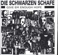 Die Schwarzen Schafe: Give Em Enough Hope