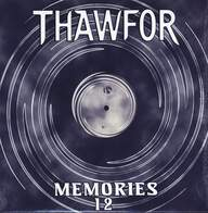 Thawfor: Memories / Savor The Moment