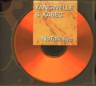 Yangwelle/Xabec: No Talk Live