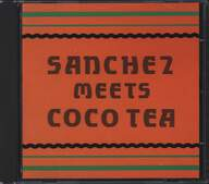 Sanchez/Cocoa Tea: Sanchez Meets Coco Tea