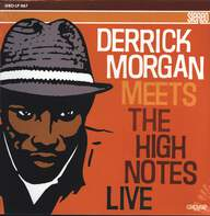 Derrick Morgan/The High Notes: Derrick Morgan  Meets The High Notes Live
