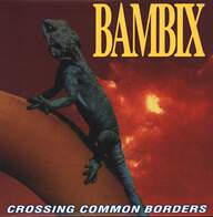 Bambix (2): Crossing Common Borders