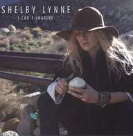 Shelby Lynne: I Can't Imagine