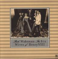 Rick Wakeman: The Six Wives Of Henry VIII