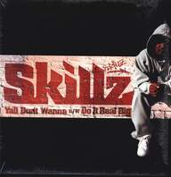 Skillz: Ya'll Don't Wanna / Do It Real Big