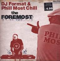 DJ Format/Phill Most Chill: The Foremost