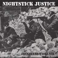 Nightstick Justice: Mindless Violence