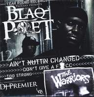 Blaq Poet: Ain't Nuttin Changed / Don't Give A F*cc / Too Strong
