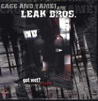 Leak Bros: Got Wet? / G.O.D.