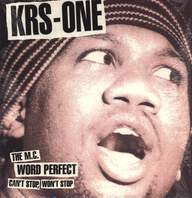 Krs-One: Can't Stop, Won't Stop / The MC / Word Perfect