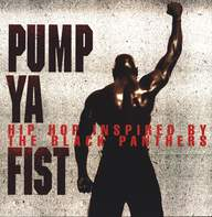 Various: Pump Ya Fist (Hip Hop Inspired By The Black Panthers)