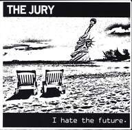 The Jury (4): I Hate The Future
