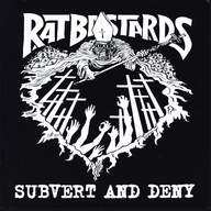 Rat Bastards: Subvert And Deny