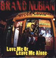 Brand Nubian: Love Me Or Leave Me Alone